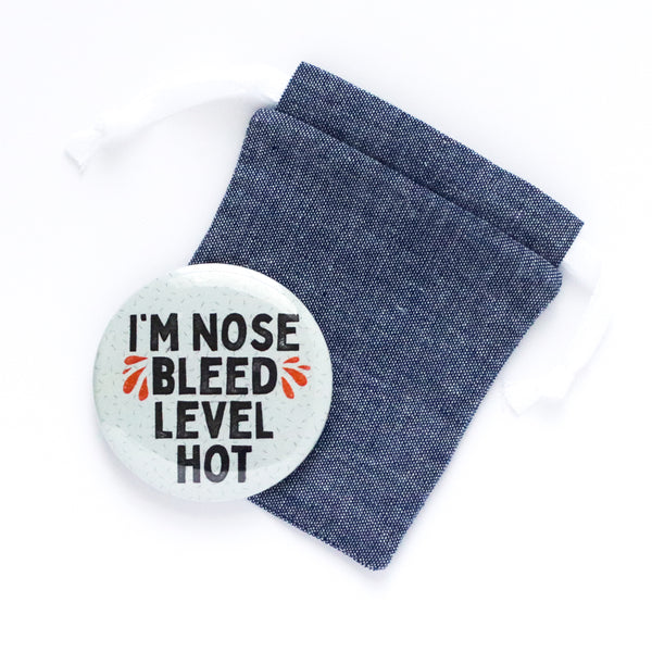 I'm Nose Bleed Level Hot Mini Handheld Mirror and Pouch