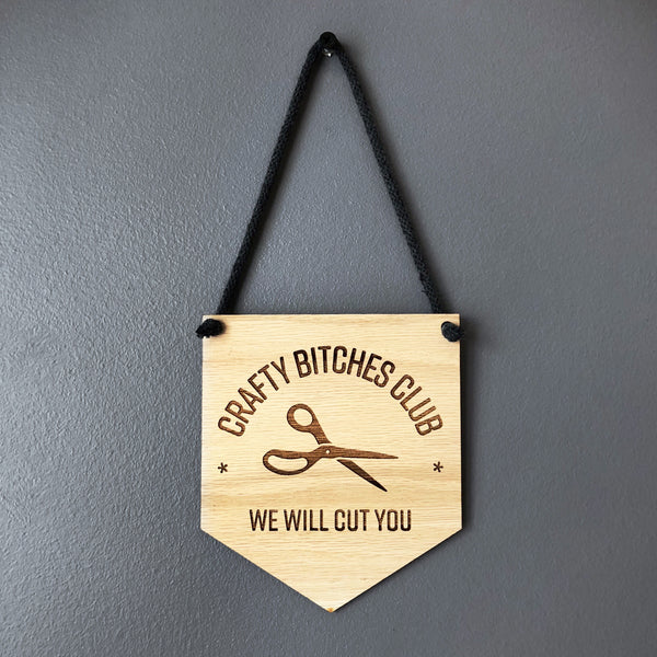 Crafty Bitches Club Wooden Banner