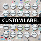 Custom Label Me! Pin
