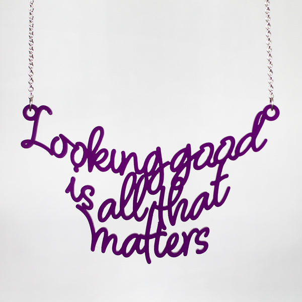 Looking Good is All That Matters Necklace