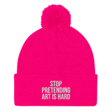 STOP PRETENDING ART IS HARD Embroidered Beanie