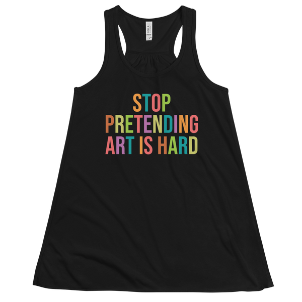 STOP PRETENDING ART IS HARD Flowy Racerback Tank