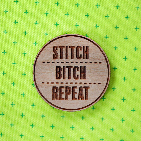 Stitch + Bitch + Repeat - Needle Minder or Pin