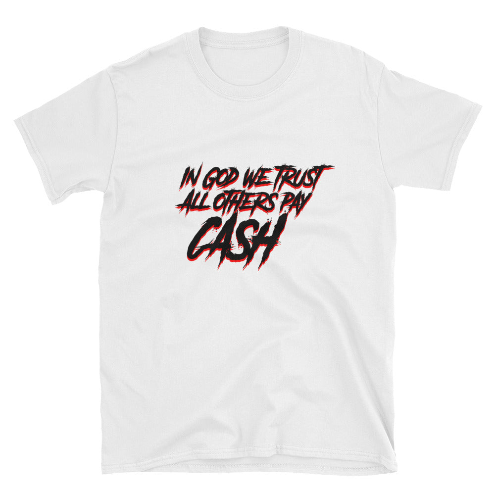 Pay Cash!  Short-Sleeve Unisex T-Shirt
