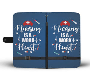 Shopeholic:Nursing Is A Work Of Heart Wallet Phone Case