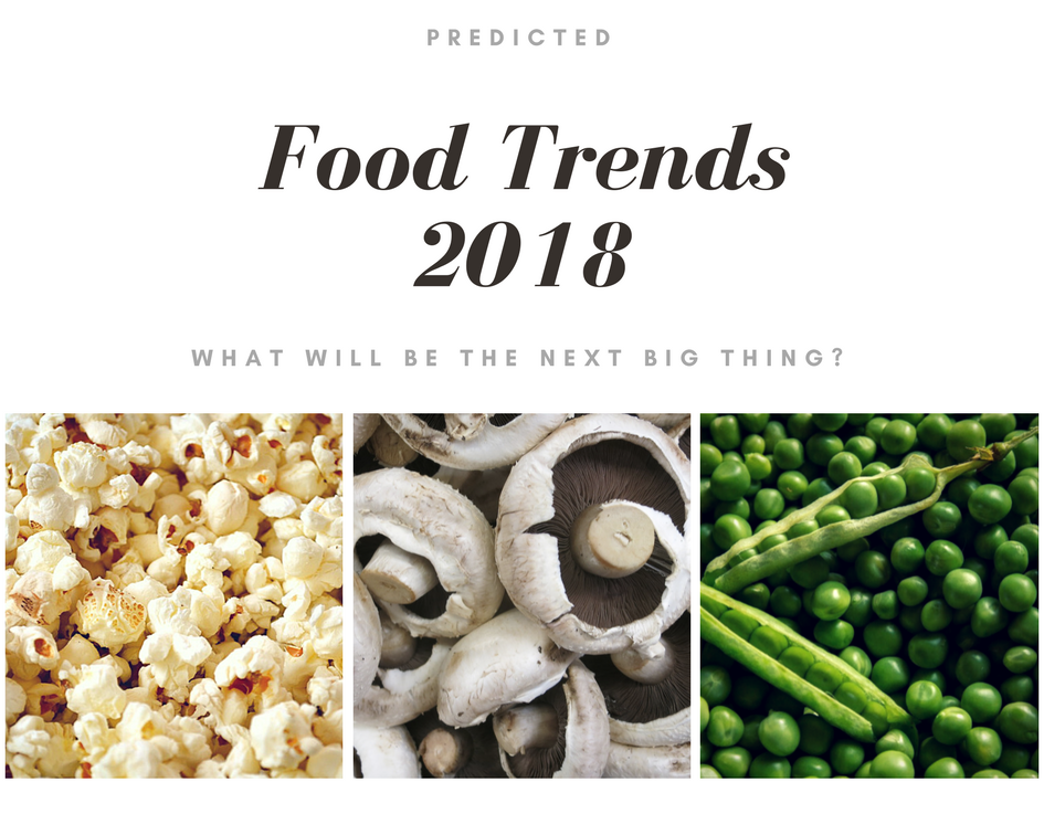 Predicted Food Trends 2018 | Make Way For Peas! | FORZA