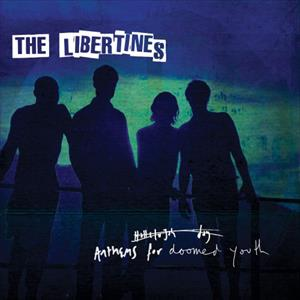The Libertines -  Anthems For Doomed Youth - HomeStreetHome.ie