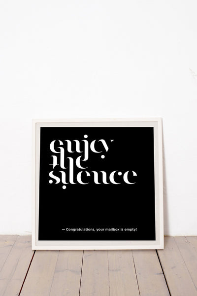 ENJOY THE SILENCE CONGRATULATIONS YOUR MAILBOX IS EMPTY MARCELL PUSKÁS PUSKAAS PRINTA HAND-MADE WATER-BASED SILKSCREEN PRINT ON RECYCLED PAPER