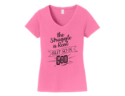 The struggle is real, but so is God Ladies Shirt