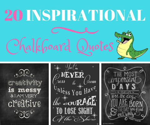 20 Inspirational Quotes for your Chalkboard