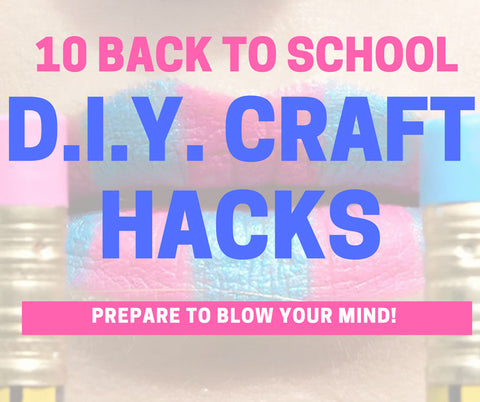 10 Back to School DIY Craft Hacks