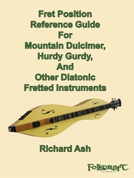 Fret Position Reference Guide For Mountain Dulcimer, Hurdy Gurdy, And Other Diatonic Instruments-Folkcraft Instruments