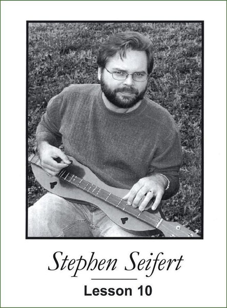Stephen Seifert - Lesson 10 - Mountain Dulcimer Instruction Book With CD And DVD Video-Folkcraft Instruments