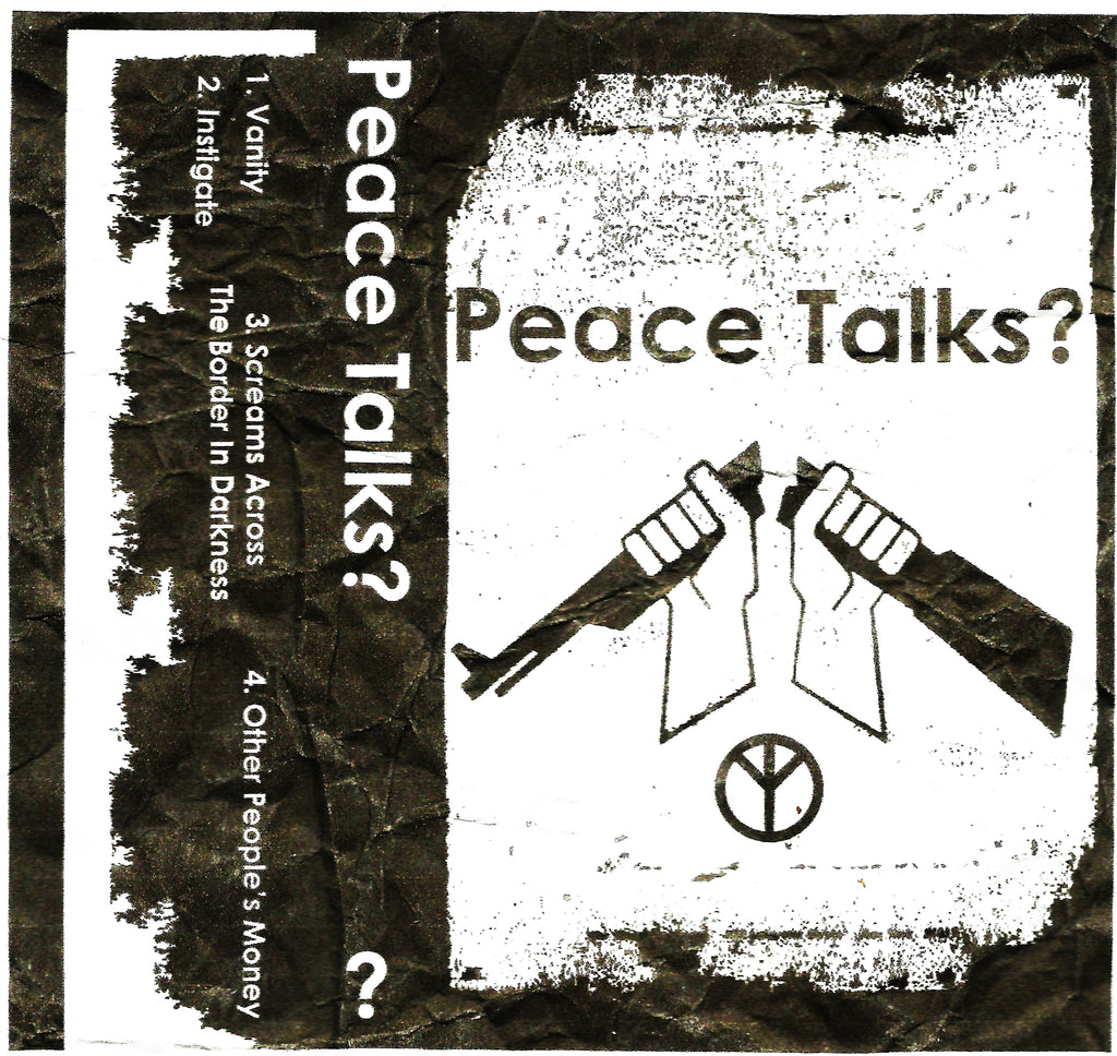 Peace Talks - Peace Talks?