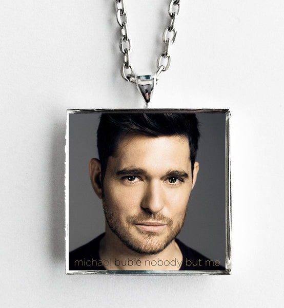 Michael Buble - Nobody But Me - Album Cover Art Pendant Necklace - Hollee