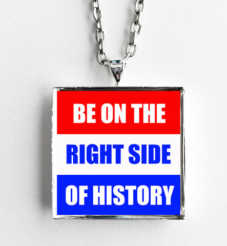 Be on the Right Side of History - Political Protest Necklace - Hollee