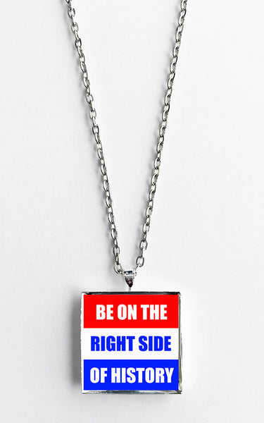 Be on the Right Side of History - Political Protest Necklace