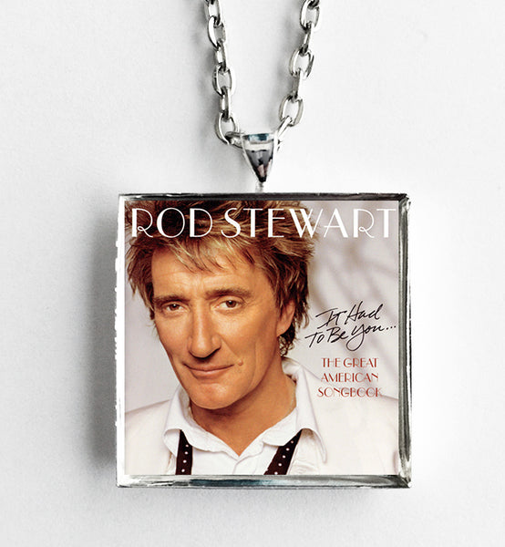 Rod Stewart - It Had To be You - The Great American Songbook - Album Cover Art Pendant Necklace - Hollee