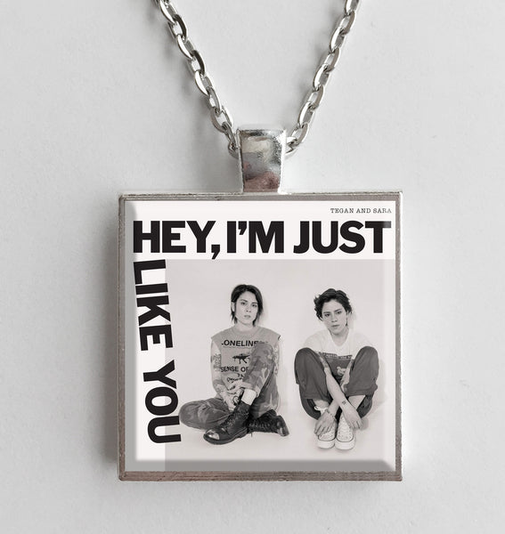 Tegan and Sara - Hey, I'm Just Like You - Album Cover Art Pendant Necklace - Hollee