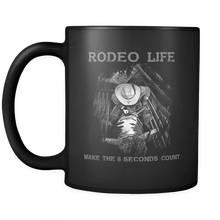 Rodeo Life - Make The 8 Seconds Count Black Coffee Mug - 11 oz Rodeo Life - Country Clothing - Rodeo