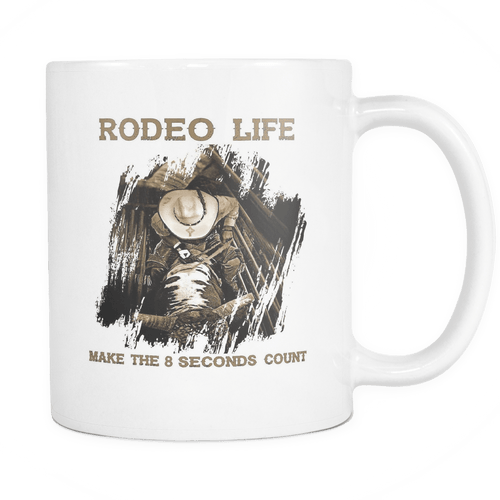 Rodeo Life - Make the 8 Seconds Count White Mug - 11 oz Rodeo Life - Country Clothing - Rodeo