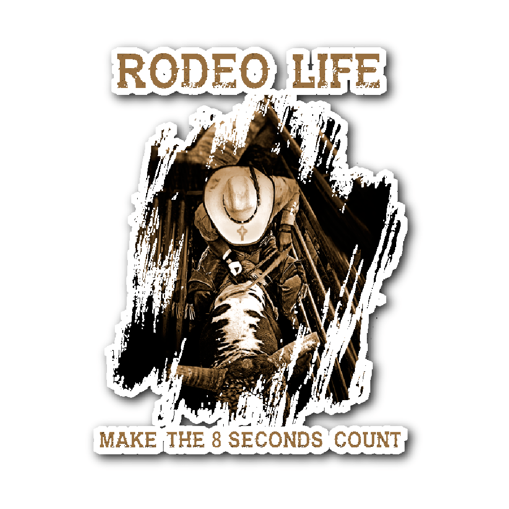 Make The 8 Seconds Count Sticker - Brown Tint Rodeo Life - Country Clothing - Rodeo