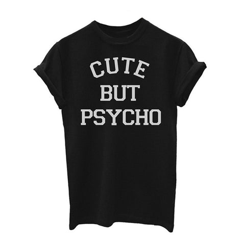 Cute But Psycho Tee (FREE)