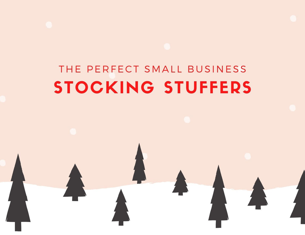 The Perfect Small Business Stocking Stuffers