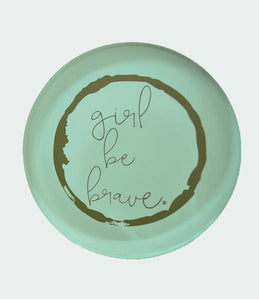 Girl Be Brave Paperweight Coaster