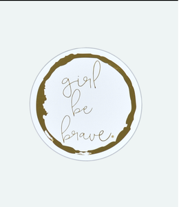Girl Be Brave Automobile Sticker