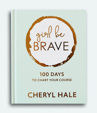 Load image into Gallery viewer, Girl Be Brave: 100 Days to Chart Your Course