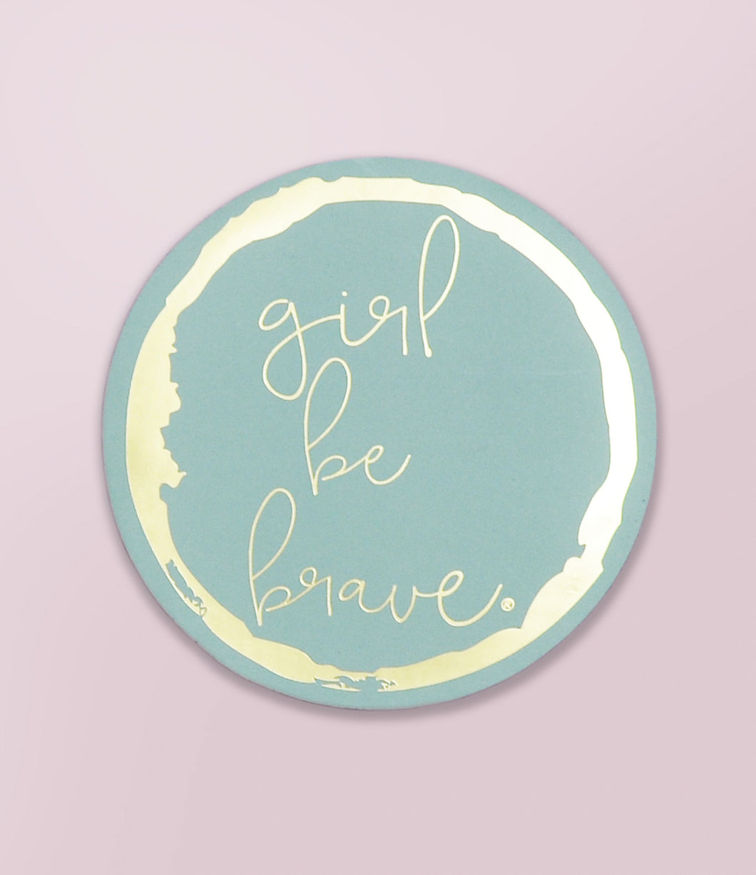 Girl Be Brave Magnet