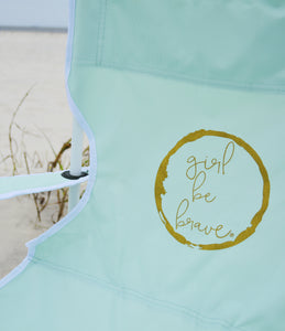 Girl Be Brave Travel Chair