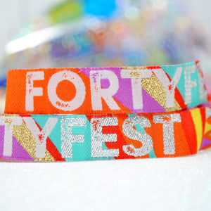 FORTY FEST 40th Birthday Party Festival Wristbands