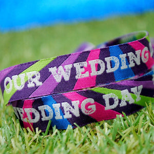 Our Wedding Day Festival Wedding Wristbands