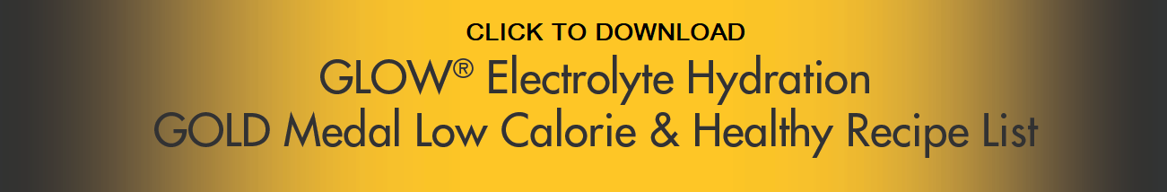 GLOW Electrolyte Hydration Gold Medal Low Calorie Healthy Recipe List
