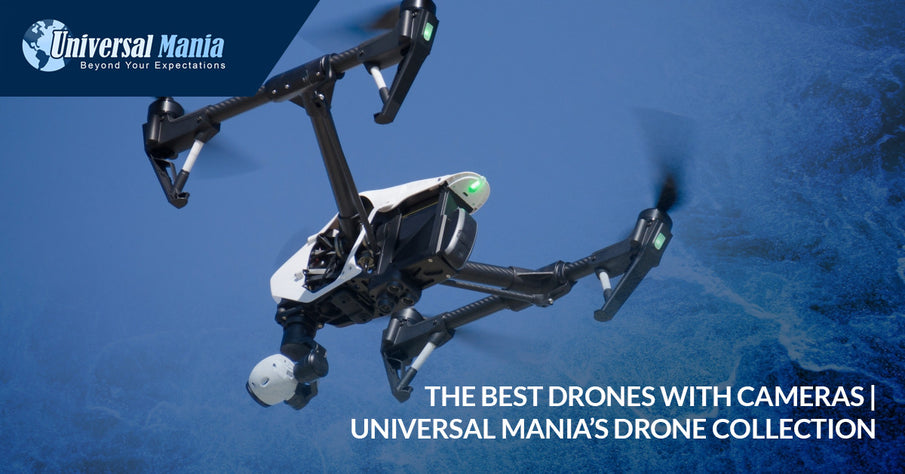 The Best Drones With Cameras | Universal Mania's Drone Collection