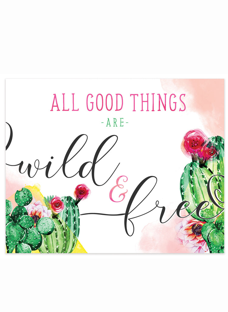 """All Good Things are Wild & Free"" Cactus 8x10 Art Print"