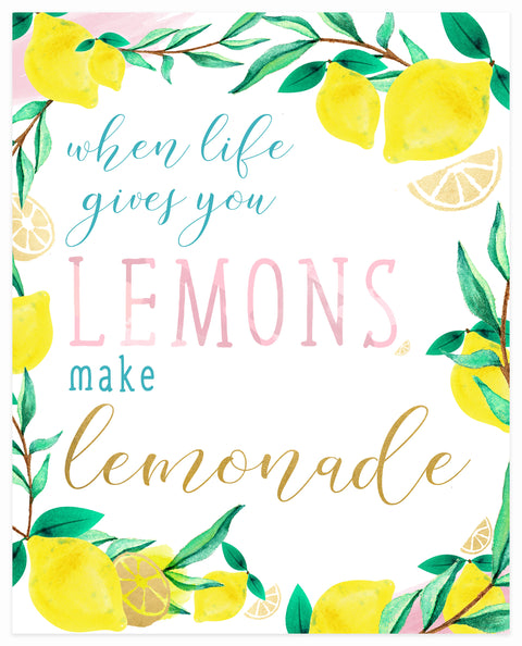 """When Life Gives You Lemons, Make Lemonade"" 8x10 Art Print"