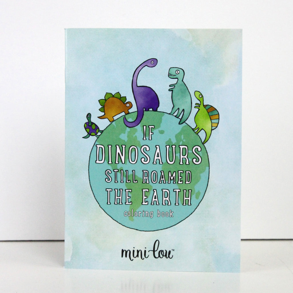 If Dinosaurs Still Roamed The Earth Mini Coloring Book