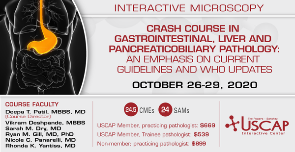 2020, October 26-29: Crash Course in Gastrointestinal, Liver and Pancreaticobiliary Pathology: An Emphasis on Current Guidelines and WHO Updates