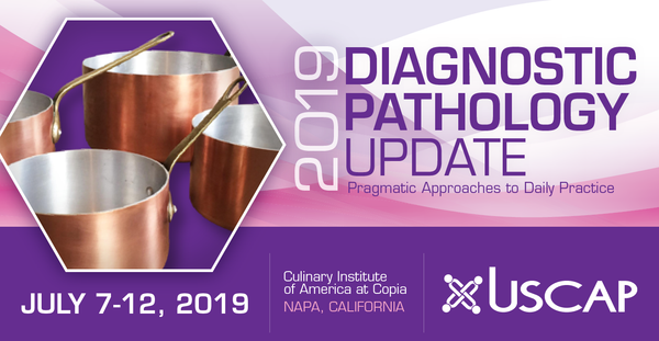 Diagnostic Pathology Update 2019 is in Napa, California - USCAP