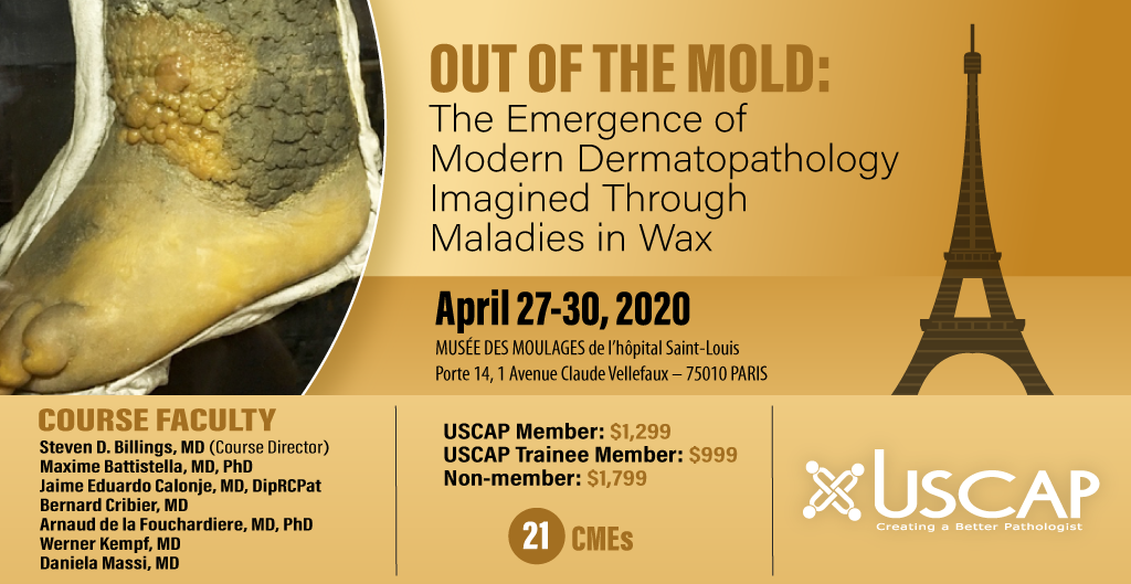 2020, April 27-30: Out of the Mold: The Emergence of Modern Dermatopathology Imagined Through Wax | Paris, France