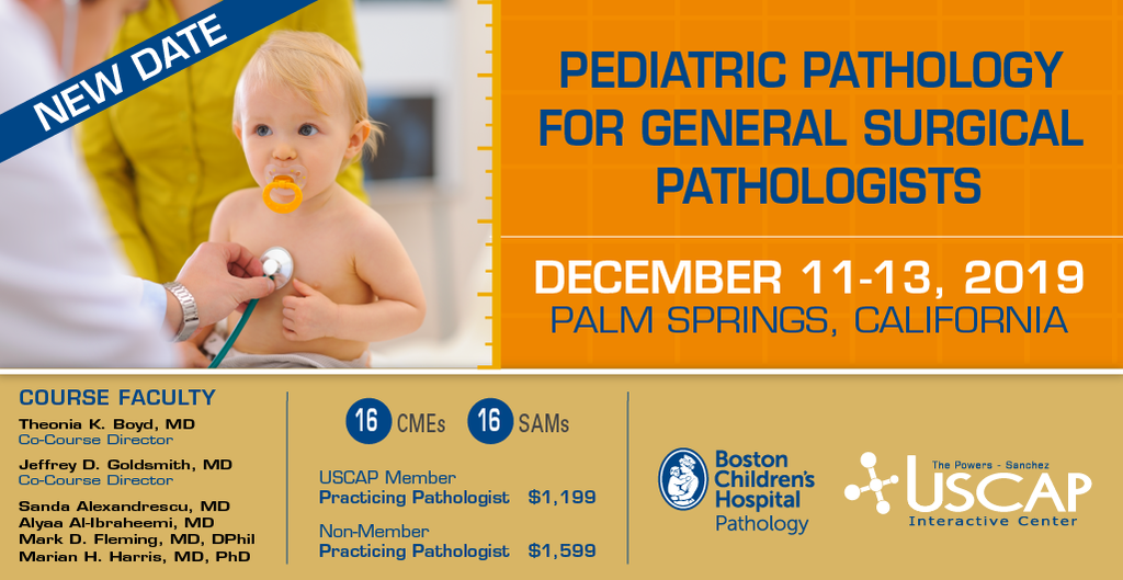2019, May 15-17: Pediatric Pathology: Selected Topics for General Surgical Pathologists