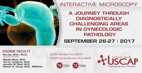 2017, Sept. 26-27: A Journey through Diagnostically Challenging Areas in Gynecologic Pathology