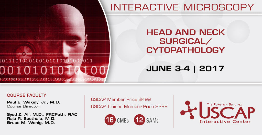 June 3-4, 2017: Head and Neck Surgical/Cytopathology