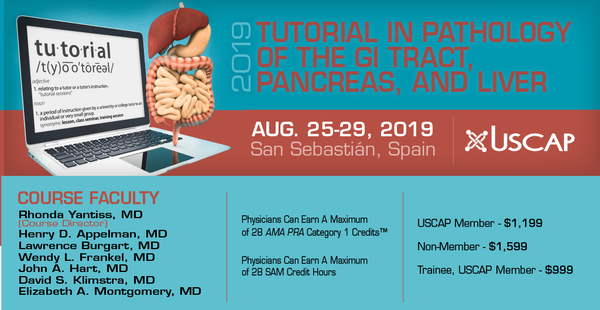 2019, August 25-29: USCAP - Tutorial in Pathology of the GI Tract, Pancreas and Liver