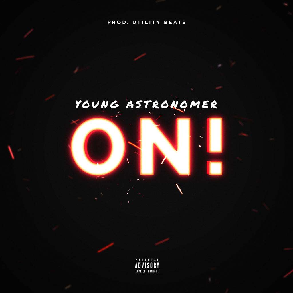 "Young Astronomer Releases Hype New Track ""On!"" Produced by Utility Beats"