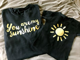 You Are My Sunshine Mommy/Daddy and Me T-shirt Set