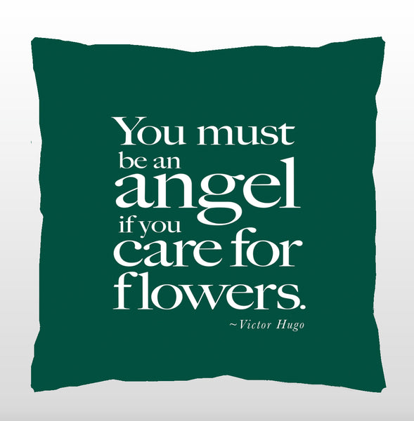 """You must be an angel if you care for flowers."""